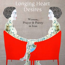 Professor Niloofar Haeri Publishes New Book: Say What Your Longing Heart Desires