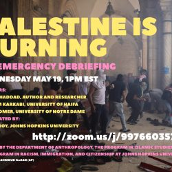 Wednesday May 19: The Program in Islamic Studies is cosponsoring a virtual event on the recent emergency in Israel/Palestine. Discussants will offer a complex understanding on the bombing of the Gaza strip, and events leading up to it.