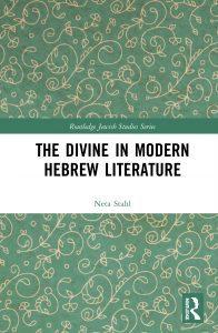 The Divine in Modern Hebrew Literature by Professor Neta Stahl