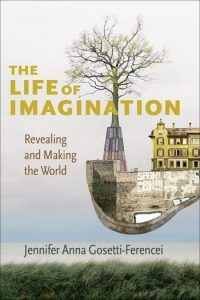 The Life of Imagination: Revealing and Making the World