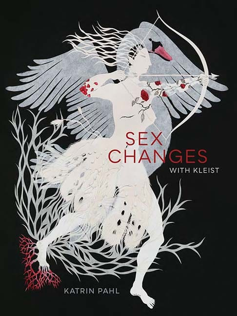 """""""Sex Changes with Kleist"""" by Professor Katrin Pahl"""