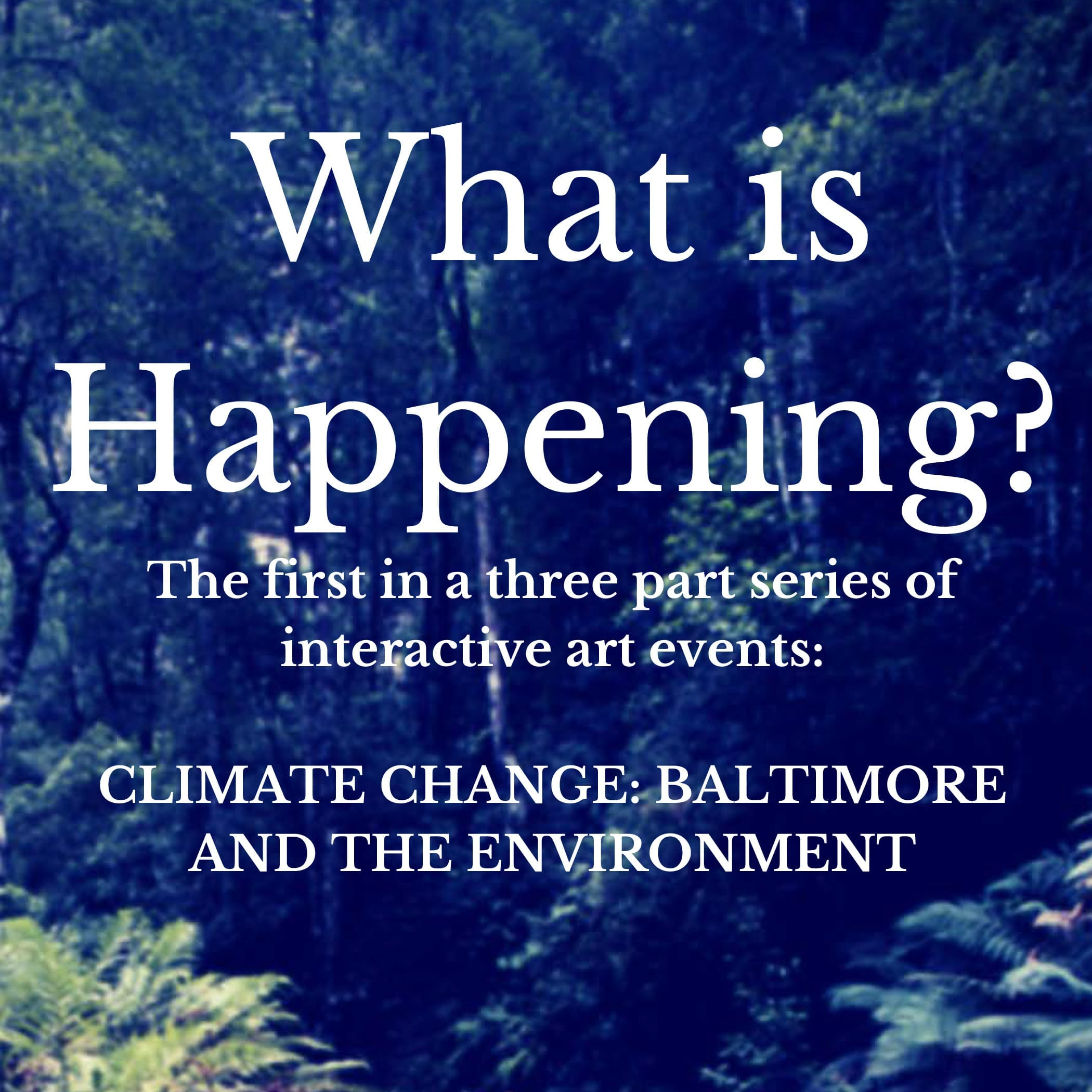 What is Happening? Presents Climate Change in Baltimore