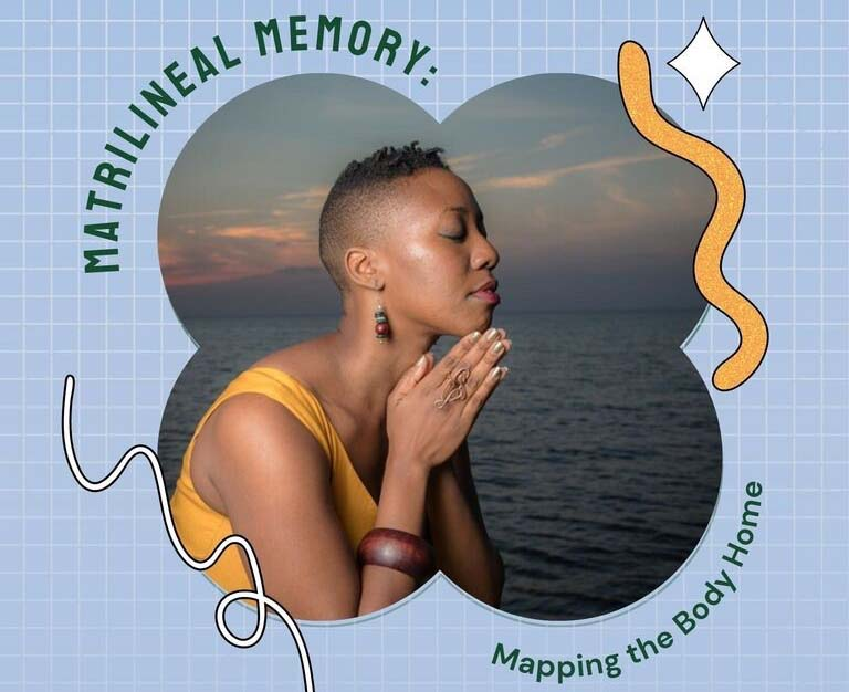 Workshop on Matrilineal Memory: Mapping the Body Home