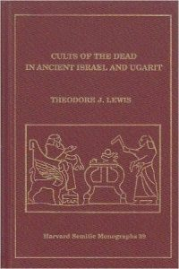 Cults of the Dead in Ancient Israel and Ugarit