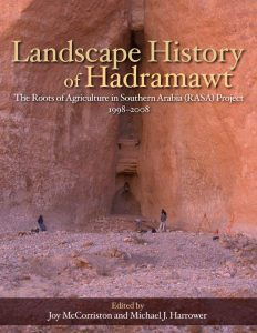 Landscape History of Hadramawt: The Roots of Agriculture in Southern Arabia