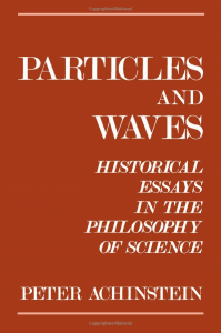 particles and waves historical essays in the philosophy of science  particles and waves historical essays in the philosophy of science