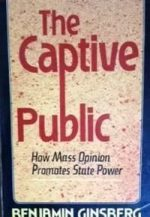 The Captive Public: How Mass Opinion Promotes State Power