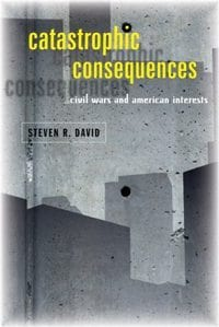 Catastrophic Consequences: Civil Wars and American Interests