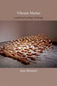 Vibrant Matter: A Political Ecology of Things