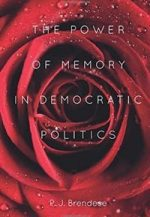The Power of Memory in Democratic Politics