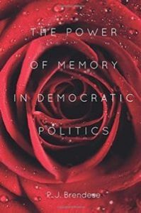 The Power of Memory in Democratic Politics