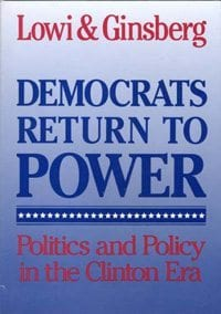 Democrats Return to Power: Politics and Policy in the Clinton Era