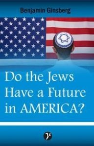Do the Jews Have a Future in America?