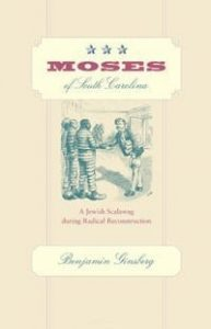 Moses of South Carolina: A Jewish Scalawag During Radical Reconstruction