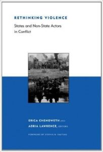 Rethinking Violence: States and Non-State Actors in Conflict; BCSIA Studies in International Security Series