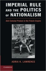 Imperial Rule and the Politics of Nationalism: Anti-Colonial Protest in the French Empire