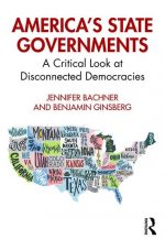 America's State Governments: A Critical Look at Disconnected Democracies