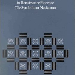 Piety and Pythagoras in Renaissance Florence: The Symbolum Nesianum
