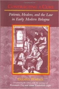 Contracting a Cure: Patients, Healers, and the Law in Early Modern Bologna
