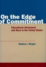 On the Edge of Commitment: Educational Attainment and Race in the United States