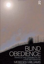 Blind Obedience: Paradox and Learning in the Later Wittgenstein