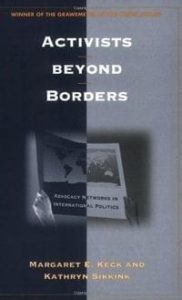 Activists Beyond Borders: Advocacy Networks in International Politics