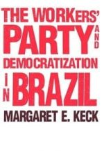 The Workers' Party and Democratization in Brazil