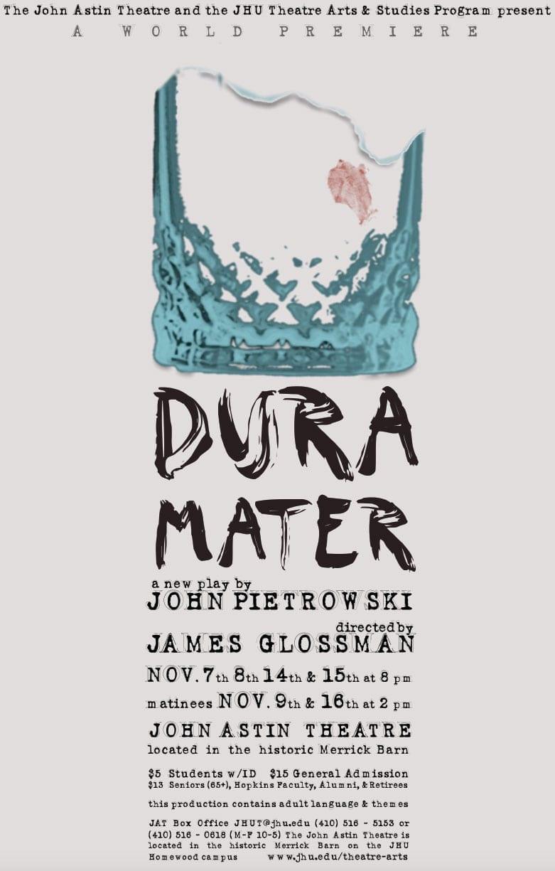 Nov. 7-8, 14-15: World Premiere of Dura Mater