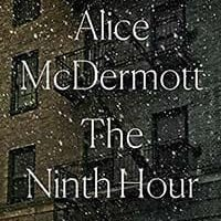 Novel by Alice McDermott Finalist for the 2017 National Book Critics Circle