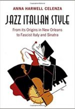 Jazz Italian Style: From its Origins in New Orleans to Fascist Italy and Sinatra